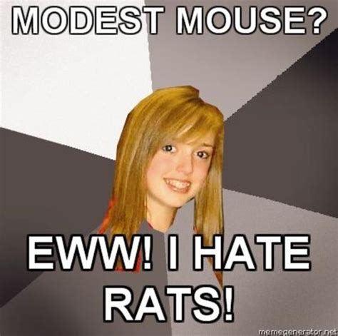 Rats Ass Meme - image 41213 musically oblivious 8th grader know your meme