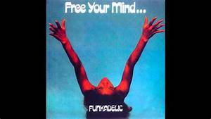 Funkadelic - Free Your Mind and Your Ass Will Follow - YouTube