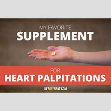 My Favorite Supplement For Heart Palpitations  Life Off Beat