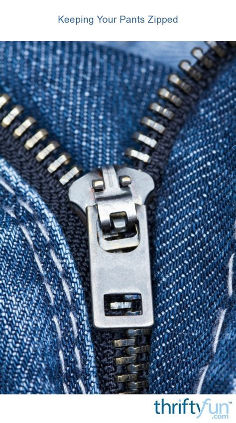 Keeping Your Pants Zipped | ThriftyFun