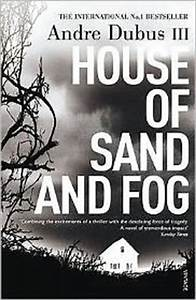 House of Sand and Fog by Andre Dubus III | 9780099283140 ...