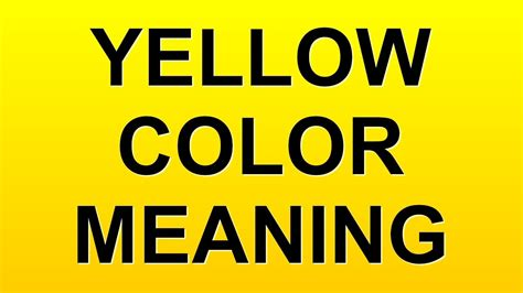 color yellow meaning yellow color meaning