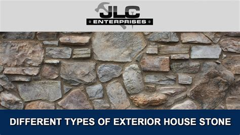 Different Types Of Exterior House Stone  Jlc Enterprises