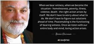 Bernie Glassman... Bearing Witness Quotes