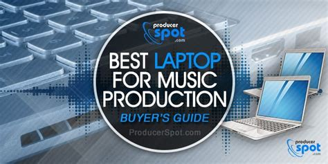 laptop   production buyers guide