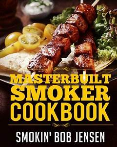 Masterbuilt Smoker Cookbook  A Bbq Smoking Guide  U0026 100