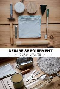 Wie Kann Man Lärm Verringern : so verreist du zero waste mein reise equipment zero waste ~ Yasmunasinghe.com Haus und Dekorationen