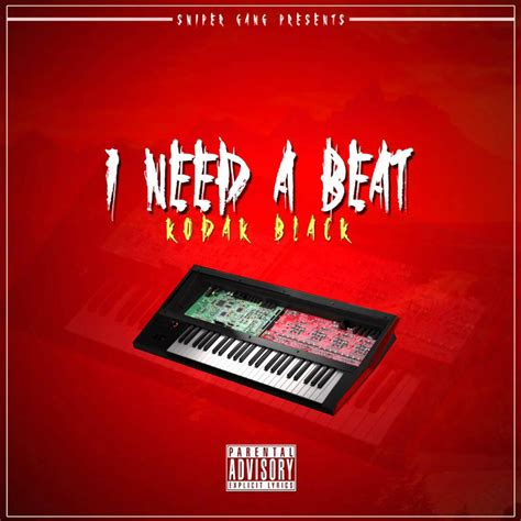 I Need A by Kodak Black I Need A Beat Lyrics Genius Lyrics