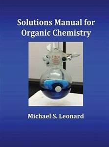 Solutions Manual For Organic Chemistry By Michael S