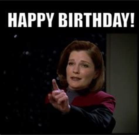 Happy Birthday Star Trek Meme - 1000 images about star trek captain janeway quotes as memes on pinterest star trek voyager