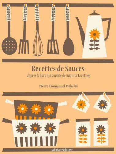 recettes de cuisine pdf recettes de sauces la cuisine d 39 auguste escoffier t 4