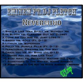 Cleaning Out My Closet Mp3 by Nevermind Dj Fletch Eminem Mp3 Buy Tracklist