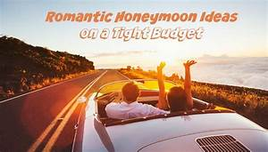 romantic honeymoon ideas on a tight budget With honeymoons on a budget