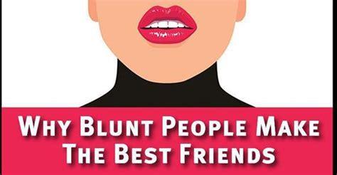 psychology explains  blunt people    friends
