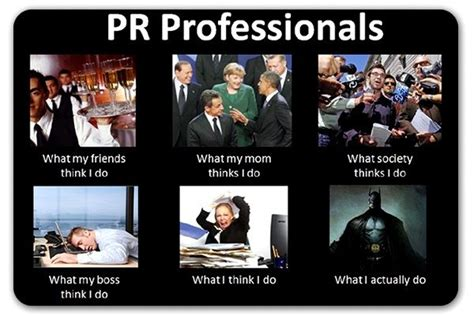 Meme Pr - what i really do public relations pr memes just the clever and clean ones pinterest