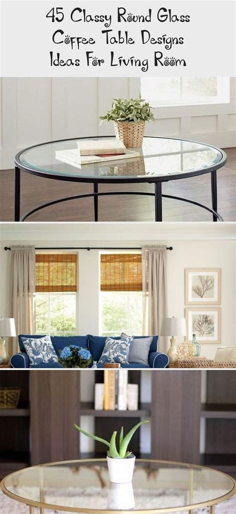 Get the best deal for living room round coffee tables from the largest online selection at ebay.com. 45 Classy Round Glass Coffee Table Designs Ideas For ...