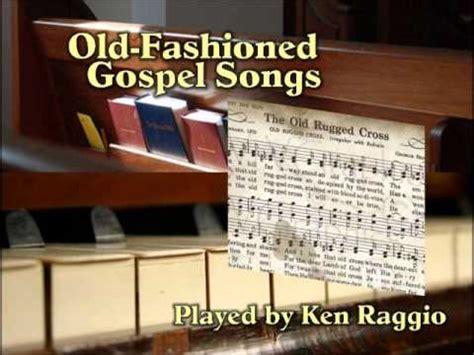 fashioned gospel songs   piano  ken raggio youtube