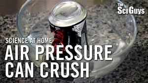The Sci Guys  Science At Home - Se2 - Ep2  Air Pressure Can Crush - Can Implosions