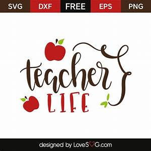Teacher life | ... Lovesvg