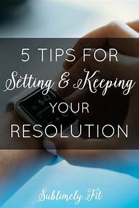 5 Tips for Setting and Keeping Your Resolution