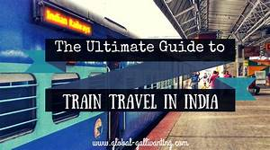 The Ultimate Guide To Train Travel In India  Including How