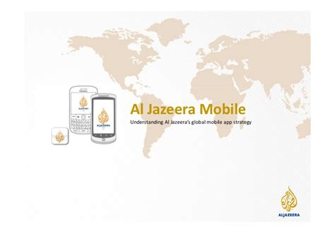 aljazeera net mobile al jazeera global mobile app strategy