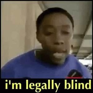 Legallyblind GIFs | Tenor