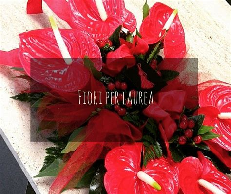 fiori per fiori per laurea consigli su cosa regalare a