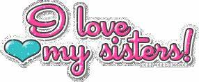 i-love-my-sisters.gif gif by mommy-graphics | Photobucket