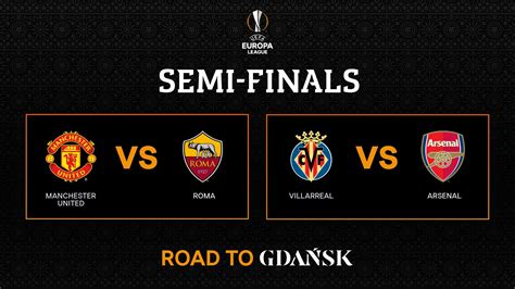Manchester united and villarreal will attempt to create history as they battle one another in the uefa europa league final tomorrow night in gdansk. Europa League today: Semifinals Europa League 2021: Manchester United vs Roma and Villarreal vs ...
