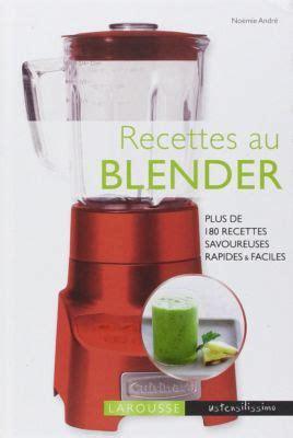 tablette recette cuisine larousse recettes au blender livre de cuisine tablette