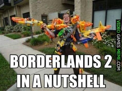 Borderlands Memes - borderlands 2 irl http www videogamesmeme com memes borderlands 2 irl video game memes