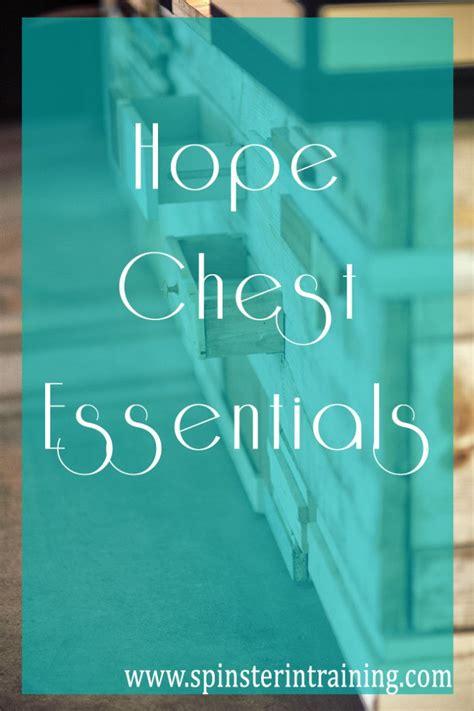 essentials  put   hope chest hope chest hope