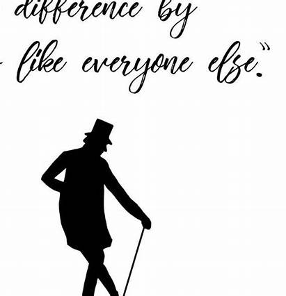 Showman Greatest Difference Ever Quotes Printable Quote