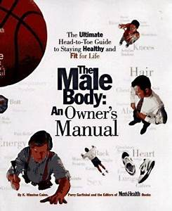 The Male Body  An Owner U0026 39 S Manual  The Ultimate Head