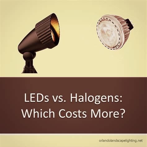 halogen light vs led outdoor led bulbs cost more than halogen fact or myth