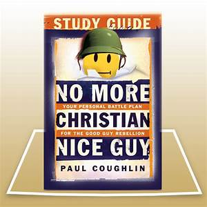 No More Christian Nice Guy Study Guide – The Protectors