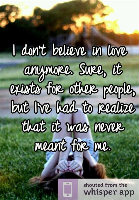 Not Believing In Love Anymore Quotes