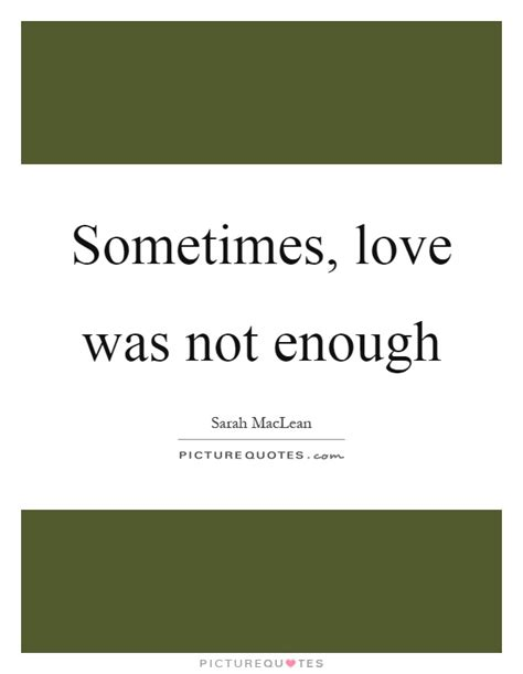 Top 100 Sometimes Love Is Not Enough Quotes Paulcong