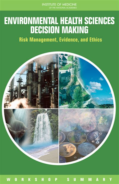environmental health sciences decision making risk management evidence  ethics workshop summary  national academies press