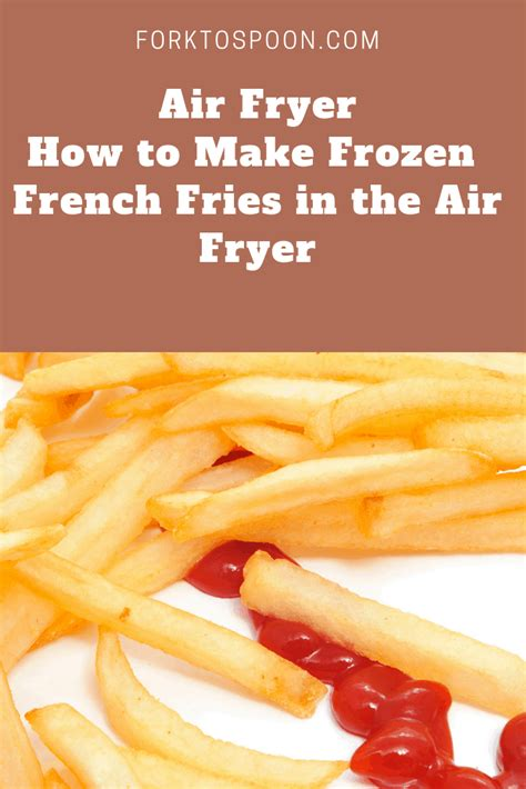 fries frozen fryer french air things forget don