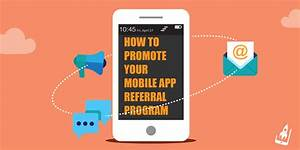 How to Promote Your Mobile App Referral Program ...