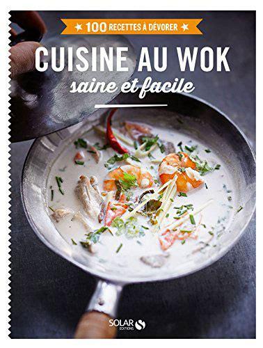 cuisine au wok critique cuisine au wok saine et facile collectif