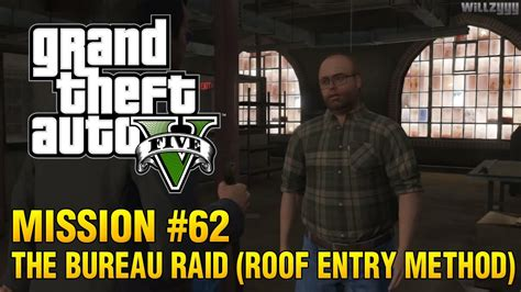 gta v bureau missions grand theft auto v mission 62 the bureau raid roof