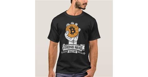 Given the ongoing sideways trading of bitcoin, this means that only 27% of the market has moved several weeks of consolidation in bitcoin have dealt a blow to investor sentiment, leading many to. Bitcoin Strong Hand Squad T-Shirt | Zazzle.com