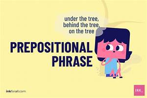 What Is A Prepositional Phrase And What Are Some Examples