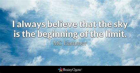 Quotes About The Sky I Always Believe That The Sky Is The Beginning Of The