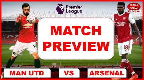 Manchester United Vs Arsenal Match Preview | Premier ...