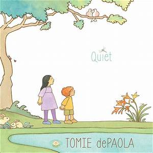 Quiet | Book by Tomie dePaola | Official Publisher Page ...  Quiet