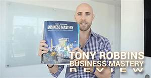 Tony Robbins Business Mastery Review: Insights & Lessons ...